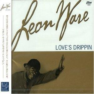 Album  Cover Leon Ware - Love' Drippin' on KITCHEN Records from 2003