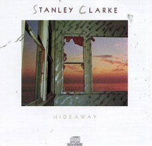 Album  Cover Stanley Clarke - Hideaway on EPIC Records from 1986