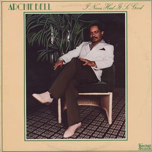 Album  Cover Archie Bell And The Drells - I Never Had It So Good on BECKET Records from 1981