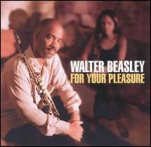 Album  Cover Walter Beasley - For Your Pleasure on SHANACHIE Records from 1998