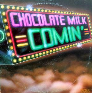 Album  Cover Chocolate Milk - Comin' on RCA Records from 1977