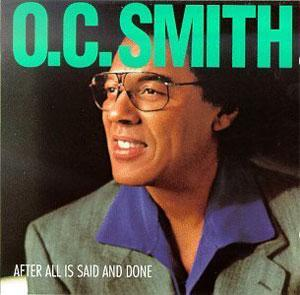Album  Cover O.c. Smith - After All Is Said & Done on TRIUNE Records from 1993