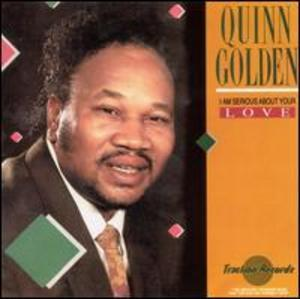 Album  Cover Quinn Golden - I Am Serious About Your Love on TRACTION RECORDS Records from 1990