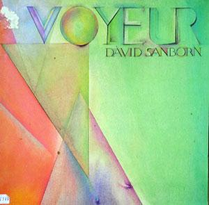 Album  Cover David Sanborn - Voyeur on WARNER BROS. Records from 1981