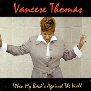 Album  Cover Vaneese Thomas - When My Back's Against The Wall on  Records from 1998
