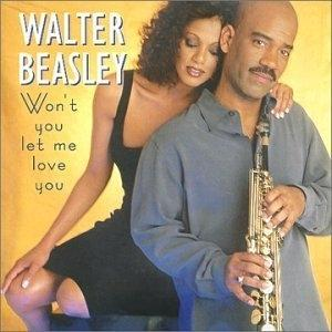 Album  Cover Walter Beasley - Won't You Let Me Love You on SHANACHIE Records from 2000