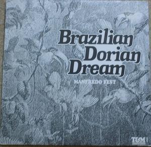 Album  Cover Manfredo Fest - Brazilian Dorian Dream on T&M PRODUCTIONS Records from 1976