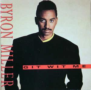 Album  Cover Byron Miller - Git Wit Me on NOVA Records from 1990