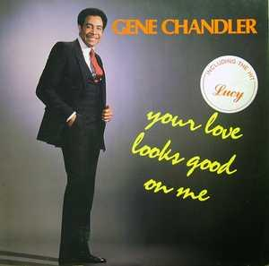 Album  Cover Gene Chandler - Your Love Looks Good To Me on FASTFIRE Records from 1985
