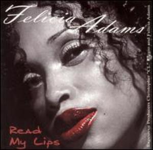 Album  Cover Felicia Adams - Read My Lips on LADYBOSS ENTERPRISES Records from 2004