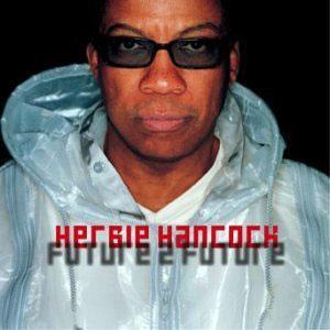 Album  Cover Herbie Hancock - Future 2 Future on TRANSPARENT Records from 2001
