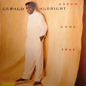 Album  Cover Gerald Albright - Dream Come True on ATLANTIC Records from 1990