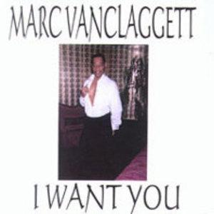 Album  Cover Marc Vanclaggett - I Want You on MARLEX Records from 2002