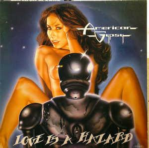 Album  Cover American Gypsy - Love Is A Hazard on KILLROY Records from 1981
