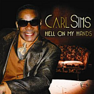 Album  Cover Carl Sims - Hell On My Hands on CDS Records from 2011