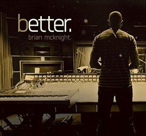 Album  Cover Brian Mcknight - Better on KOBALT Records from 2016