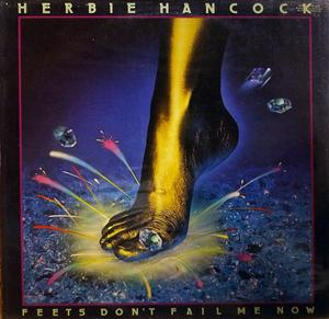 Front Cover Album Herbie Hancock - Feets Don't Fail Me Now  | cbs records | CBS83491 | NL
