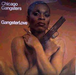 Album  Cover Chicago Gangsters - Gangster Love on GOLD PLATE Records from 1976