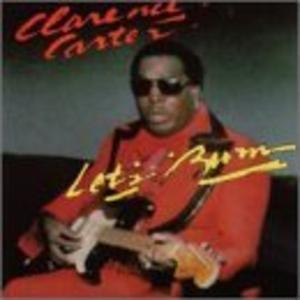 Front Cover Album Clarence Carter - Let's Burn