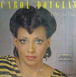 Album  Cover Carol Douglas - I Got Your Body on SAVOIR FAIRE , CARRERE Records from 1983