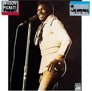 Album  Cover Wilson Pickett - Wilson Pickett In Philadelphia on ATLANTIC Records from 1970