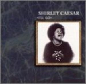 Album  Cover Shirley Caesar - I'll Go on FRANK MUSIC Records from 2000
