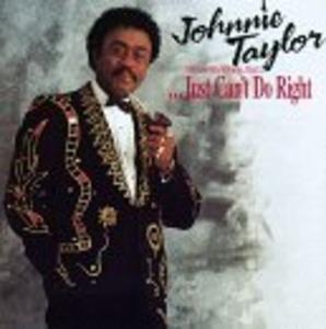 Album  Cover Johnnie Taylor - I Know It's Wrong, But I ... Just Can't Do Right on MALACO Records from 1991