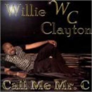 Album  Cover Willie Clayton - Call Me Mr. C on CLATOWN Records from 2000