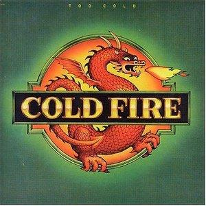 Album  Cover Cold Fire - Too Cold on CAPITOL Records from 1981