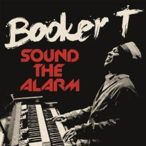 Album  Cover Booker T. Jones And The Mgs - Sound The Alarm on STAX / CONCORD Records from 2013