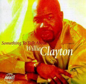 Front Cover Album Willie Clayton - Something To Talk About