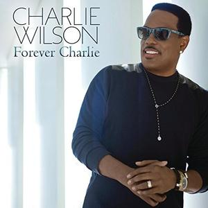 Album  Cover Charlie Wilson - Forever Charlie on RCA Records from 2015
