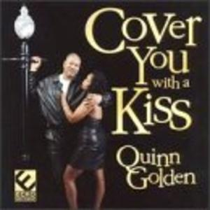 Album  Cover Quinn Golden - Cover You With A Kiss on ECKO Records from 1998