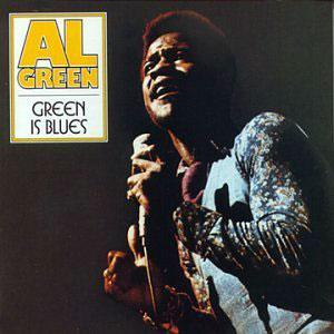 Album  Cover Al Green - Green Is Blues on HI Records from 1970