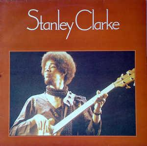 Album  Cover Stanley Clarke - Stanley Clarke on CBS EMBASSY Records from 1974