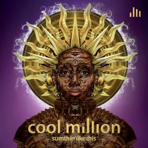 Album  Cover Cool Million - Sumthin Like This on SEDSOUL Records from 2015