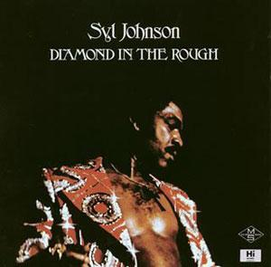 Album  Cover Syl Johnson - Diamond In The Rough on HI Records from 1974