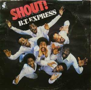 Album  Cover B.t. Express - Shout! on EMI INTERNATIONAL Records from 1978