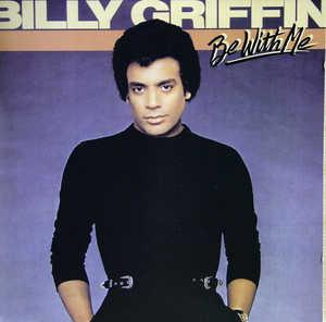Album  Cover Billy Griffin - Be With Me on CBS Records from 1982