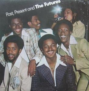 Album  Cover The Futures - Past, Present And The Futures on PHILADELPHIA INTERNATIONAL Records from 1978
