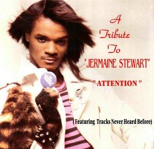 Album  Cover Jermaine Stewart - A Tribute To Jermaine Stewart.... Attention on BFG Records from 2005