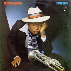 Album  Cover Freddie Hubbard - Super Blue on CBS Records from 1978
