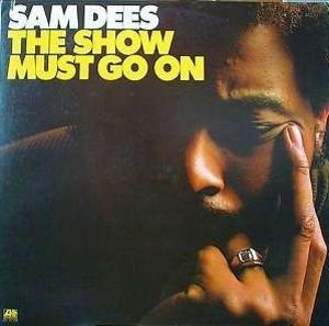 Album  Cover Sam Dees - The Show Must Go On on ATLANTIC Records from 1975