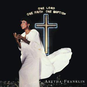 Album  Cover Aretha Franklin - One Lord, One Faith, One Baptism on ARISTA Records from 1987