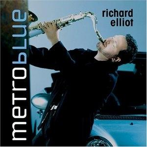 Album  Cover Richard Elliot - Metro Blue on ARTIZEN Records from 2005