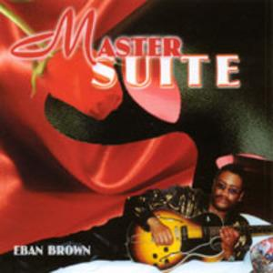 Album  Cover Eban Brown - Master Suite on STARDOM RECORDS Records from 2002