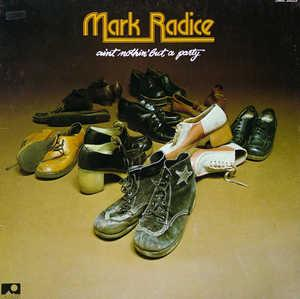 Front Cover Album Mark Radice - Aint Nothin' But A Party