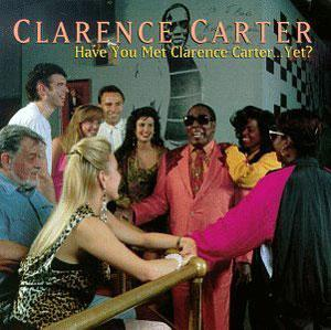 Album  Cover Clarence Carter - Have You Met Clarence Carter ... Yet? on  Records from 1992