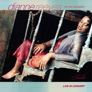 Album  Cover Dianne Reeves - In The Moment on BLUE NOTE Records from 2000