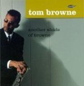 Album  Cover Tom Browne - Another Shade Of Browne on HIP BOP Records from 1996